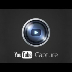 YouTube Capture – Film and share Videos with just One App